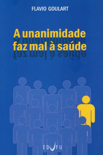Capa do livro A unanimidade faz mal à saúde